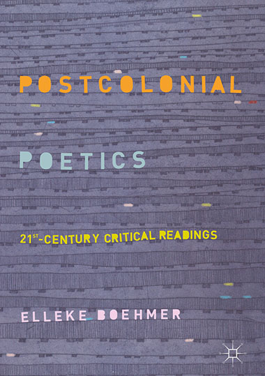Postcolonial Poetics: 21st-Century Critical Readings
