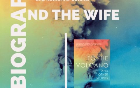 The Biographer and the Wife: Event in celebration of <em>To the Volcano</em>
